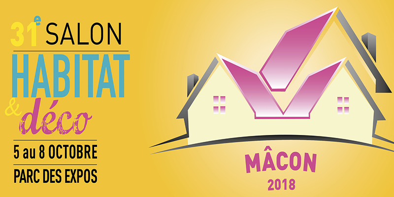 Salon Habitat & Déco Mâcon – 5 au 8 Octobre 2018